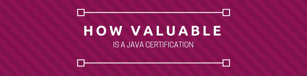 How valuable is a java certification